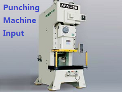 Machine Input, Bought Two New Punching Machines